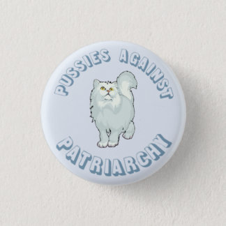 Pussies Against Patriarchy 3 Cm Round Badge