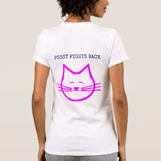 Pussy Fights Back T-Shirt