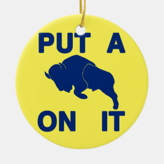 Put a Buffalo On It Round Ceramic Decoration