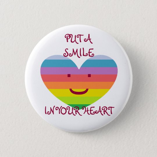 PUT A SMILE IN YOUR HEART Button