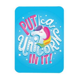 Put a Unicorn In It! magnet