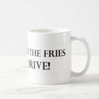 Put Down the Fries and Drive.pdf Coffee Mugs