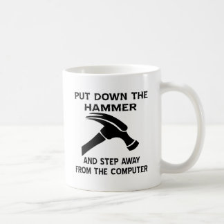 Put Down The Hammer And Step Away From The Comp Coffee Mug