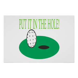 Put It In The Hole Poster