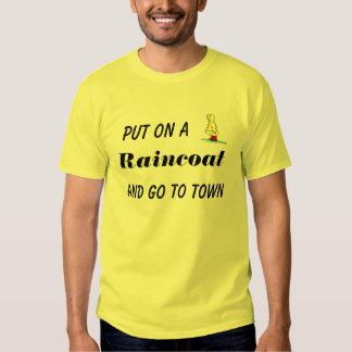 Put on a Raincoat T Shirt