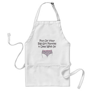 Put on Your Big Girl Panties and Deal with It! Standard Apron