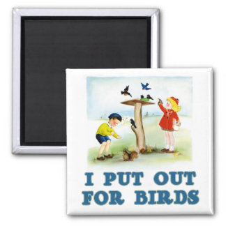 Put Out For Birds (kids) Square Magnet