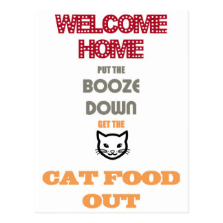 Put The Booze Down, Get The Cat Food Out Postcard