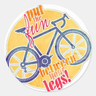 put the fun between your legs! round sticker