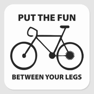 Put The Fun Between Your Legs Square Stickers