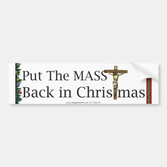 Put The Mass Back In Christmas Bumper Sticker