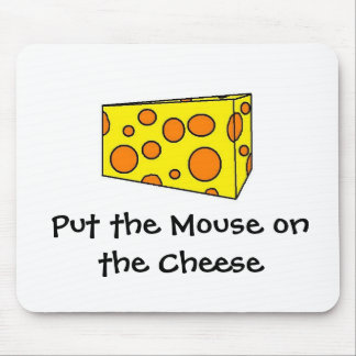 Put the mouse on the cheese mouse mat