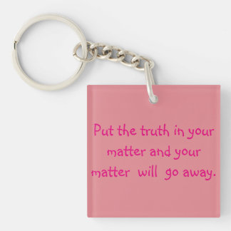 Put the truth in your matter Single-Sided square acrylic key ring