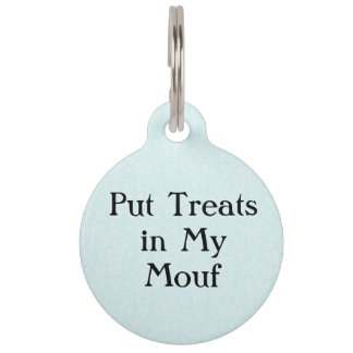 Put Treats in my Mouth Funny Pet Dog Cat Tag Pet Tags