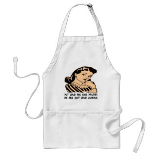 Put Your Big Girl Panties On And Quit Your Whining Standard Apron