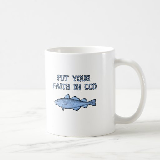Put Your Faith In Cod Mugs