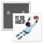 Put Your Hands Up Pinback Button