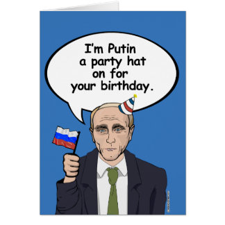 Putin Birthday Card - I'm Putin a party hat on for