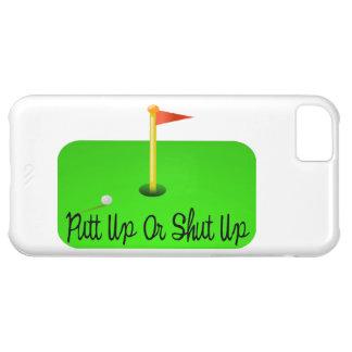 Putt Up Or Shut Up Golf iPhone 5C Case