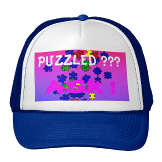 Puzzled ???  ASK ! Hat