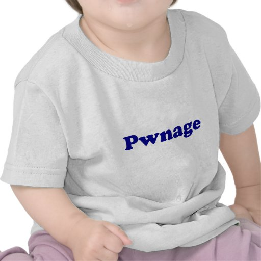 Pwnage Shirt