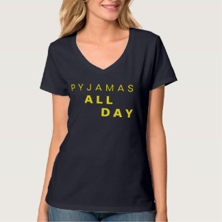 Pyjamas All Day - lazy days and Sundays T-Shirt