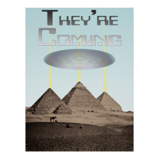 Pyramids UFO Landing They're Coming... Poster