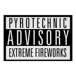 Pyrotechnic Advisory - extremes Fireworks Poster