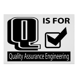 Q Is For Quality Assurance Engineering Posters