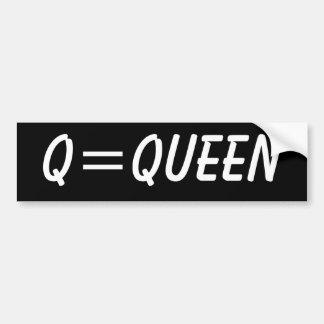 Q=Queen Bumper Sticker