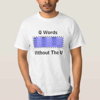 Q Words without the U for word games T-Shirt