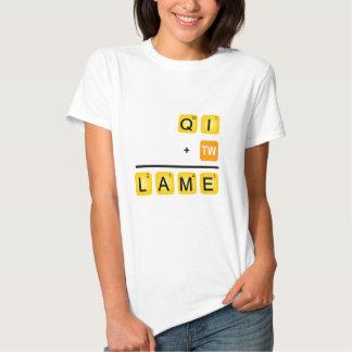 QI is LAME! Tee Shirts