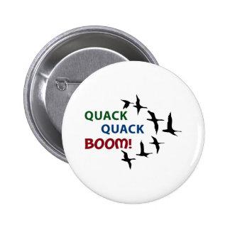 QUACK QUACK BOOM 6 CM ROUND BADGE
