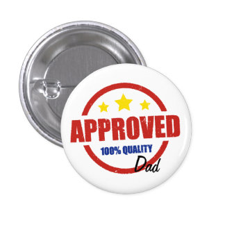Quality Approved Dad 3 Cm Round Badge