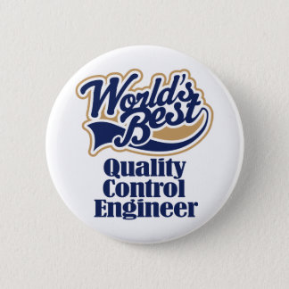 Quality Control Engineer Gift 6 Cm Round Badge