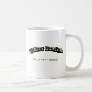 Quality Control / Sleep Coffee Mug