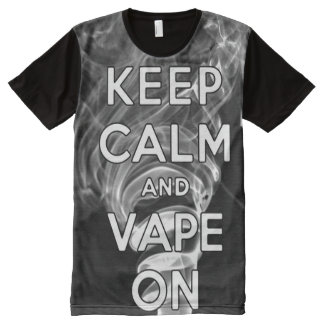 Quality Keep Calm and Vape On Full Print All Over All-Over Print T-Shirt