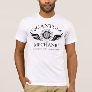 QUANTUM MECHANIC (blk) T-Shirt
