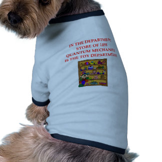 QUANTUM mechanics Dog Clothes