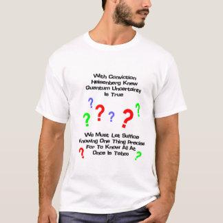 Quantum Uncertainty Poem T-Shirt