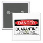 Quarantine Danger Sign Pinback Buttons