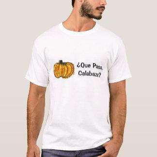 ¿Que Pasa? T-Shirt