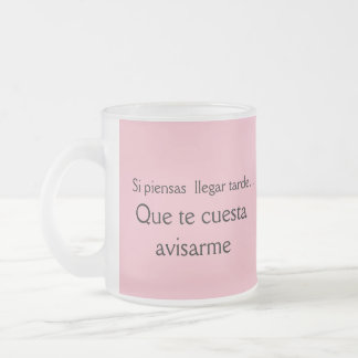 que te cuesta avisarme frases de mama frosted glass coffee mug