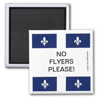 Quebec Flag No Flyers Please Magnet