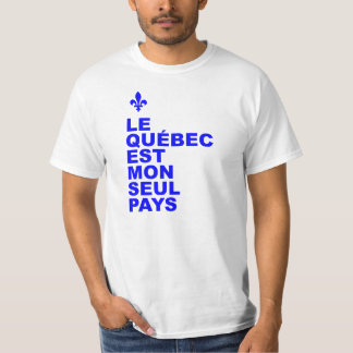 Quebec is my only country T-Shirt
