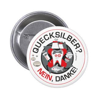 """""""Quecksilber? Nein, Danke!"""" pin/button 6 Cm Round Badge"""