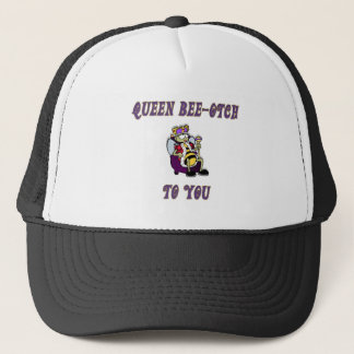 Queen Bee-otch Trucker Hat