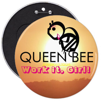 QUEEN BEE Work it, Girl! 6 Cm Round Badge