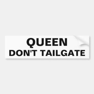 Queen Don't Tailgate Bumper Sticker