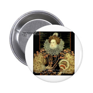 Queen Elizabeth 1 Love/Honour Love Quote Gifts 6 Cm Round Badge